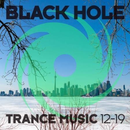 Black Hole: Black Hole Trance Music 12-19 (2019)