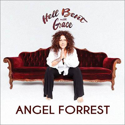 Angel Forrest - Hell Bent with Grace (2019)