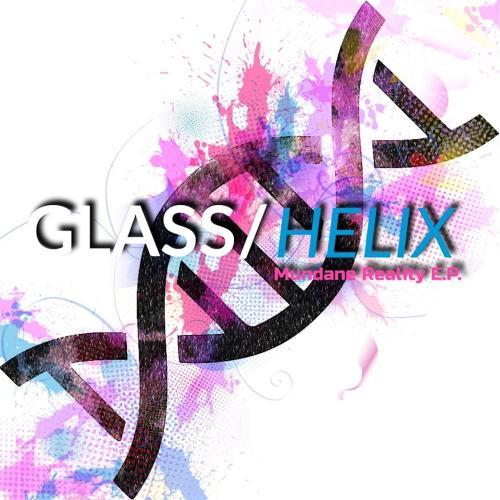 Glass Helix - Mundane Reality [EP] (2019)