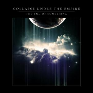 Collapse Under the Empire - The End of Something (2019)