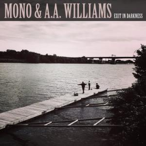 Mono & A.A.Williams - Exit in Darkness (EP) (2019)