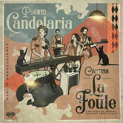 Puerto Candelaria - Cantina la Foule (2019) [Digital Album]