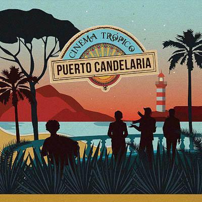 Puerto Candelaria – Cinema Trópico (2019) [Digital Album]