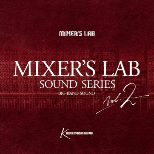 Kenichi Tsunoda Big Band - Mixer's Lab Sound Series Vol 2 (2018) [Hi-Res]