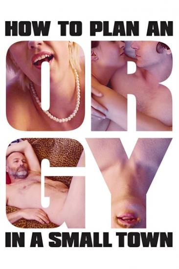 How to Plan an Orgy in a Small Town 2015 WEB-DL XviD MP3-XVID