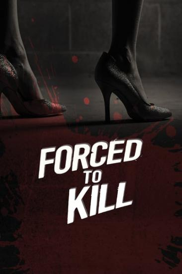 Forced to Kill 2016 WEB-DL XviD MP3-XVID