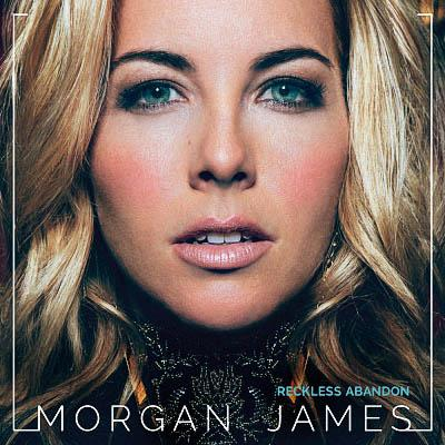 Morgan James - Reckless Abandon (2017) [Digital Album]