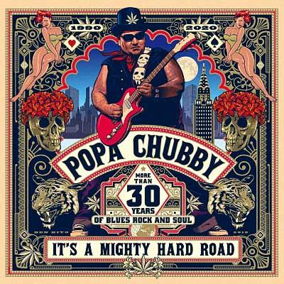 Popa Chubby - It's A Mighty Hard Road (2020) [WEB Release]