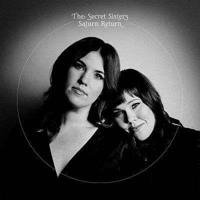 The Secret Sisters - Saturn Return (2020) [WEB Release]