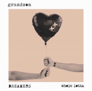 grandson, Dreamers - Whole Lotta (Single) (2020)