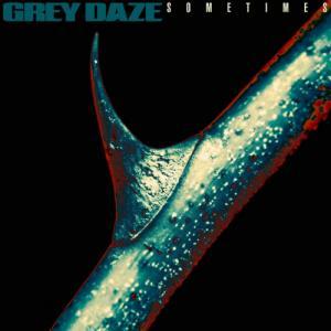 Grey Daze - Sometimes (New Track) (2020)
