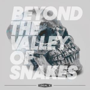 Local H - Beyond The Valley Of Snakes (Single) (2020)