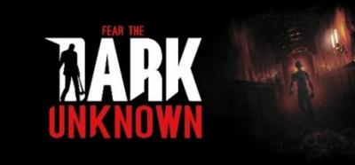Fear the Dark Unknown
