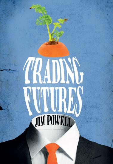 Trading Futures by Jim Powell