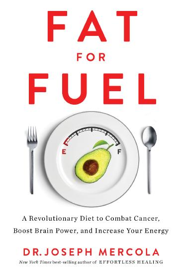 Fat for Fuel   A Revolutionary Diet to Combat Cancer, Boost Brain Power, and Incre...