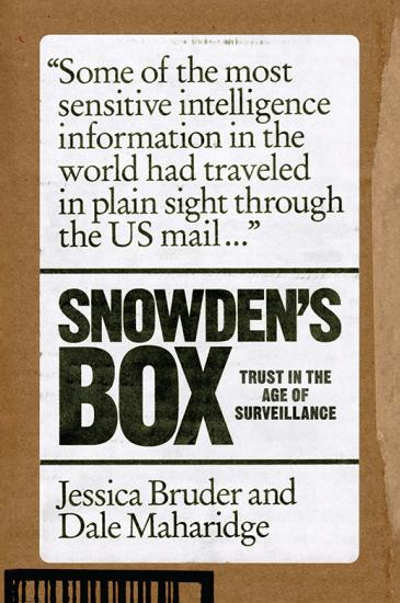 Snowden's Box  Trust in the Age of Surveillance by Jessica Bruder