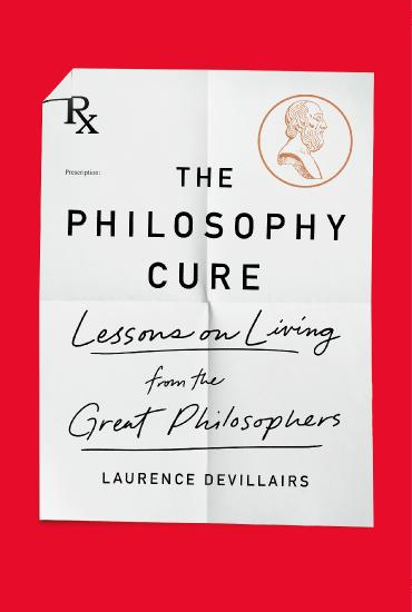 The Philosophy Cure by Laurence Devillairs
