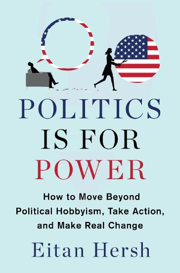 Politics Is for Power by Eitan Hersh