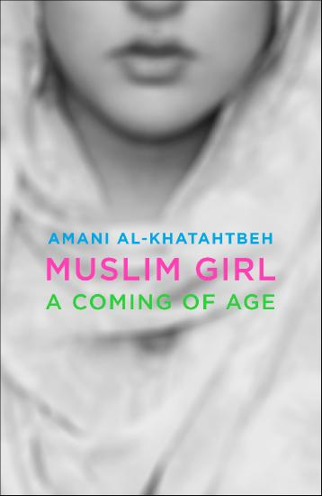 Muslim Girl   A Coming of Age