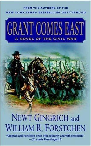 Civil War 02 Grant Comes East Newt Gingrich, William Forstchen