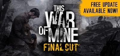 This War of Mine [v 6.0.7.3 + DLCs] (2014) RG Catalyst