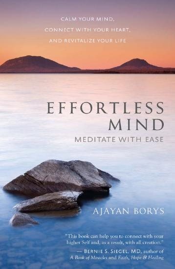 Effortless Mind Meditate with Ease Calm Your Mind, Connect with Your Heart, an...