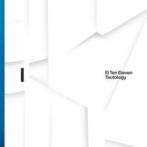 El Ten Eleven - Tautology I (2020)