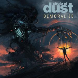 Circle of Dust - Demoralize (25th Anniversary Mix) (Single) (2020)