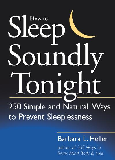 How to Sleep Soundly Tonight 250 Simple and Natural Ways to Prevent Sleeplessness