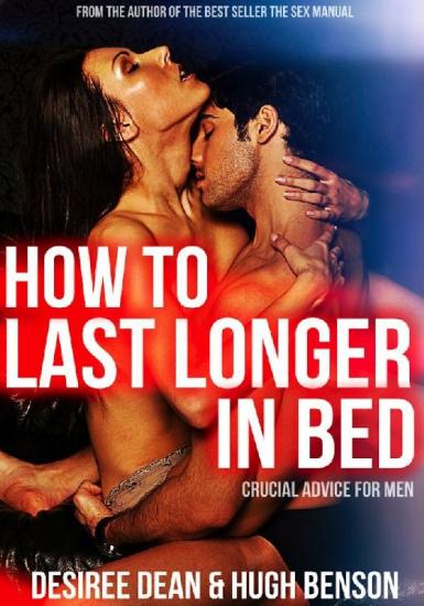 How to Last Longer in Bed - Crucial Advice for Men