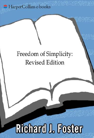 Freedom of Simplicity  Finding Harmony in a Complex World by Richard J  Foster