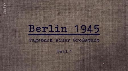 Berlin 1945 Le Journal D Une Capitale E02 2020 FiNAL DOC FRE