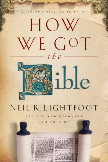 How We Got The Bible by Neil R  Lightfoot