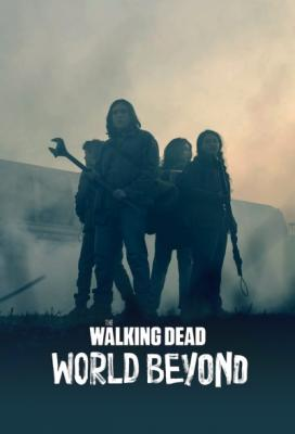 Ходячие мертвецы: Мир за пределами / The Walking Dead: World Beyond [Сезон: 1, Серии: 1-4 (10)] (2020) WEBRip 720p от Kerob